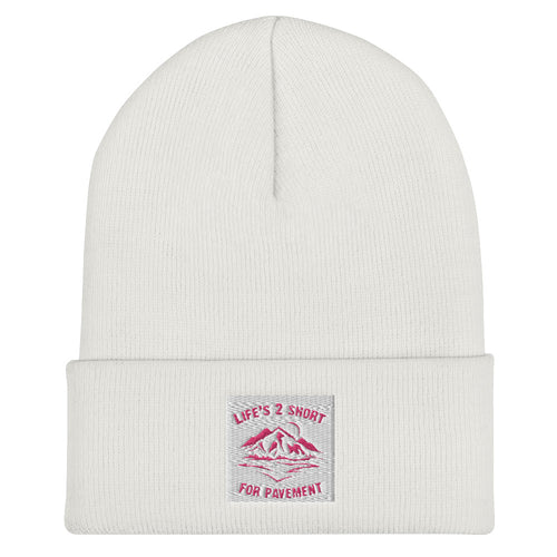 Life's 2 Short for Pavement Beanie