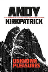 Andy Kirkpatrick - Unknown Pleasure