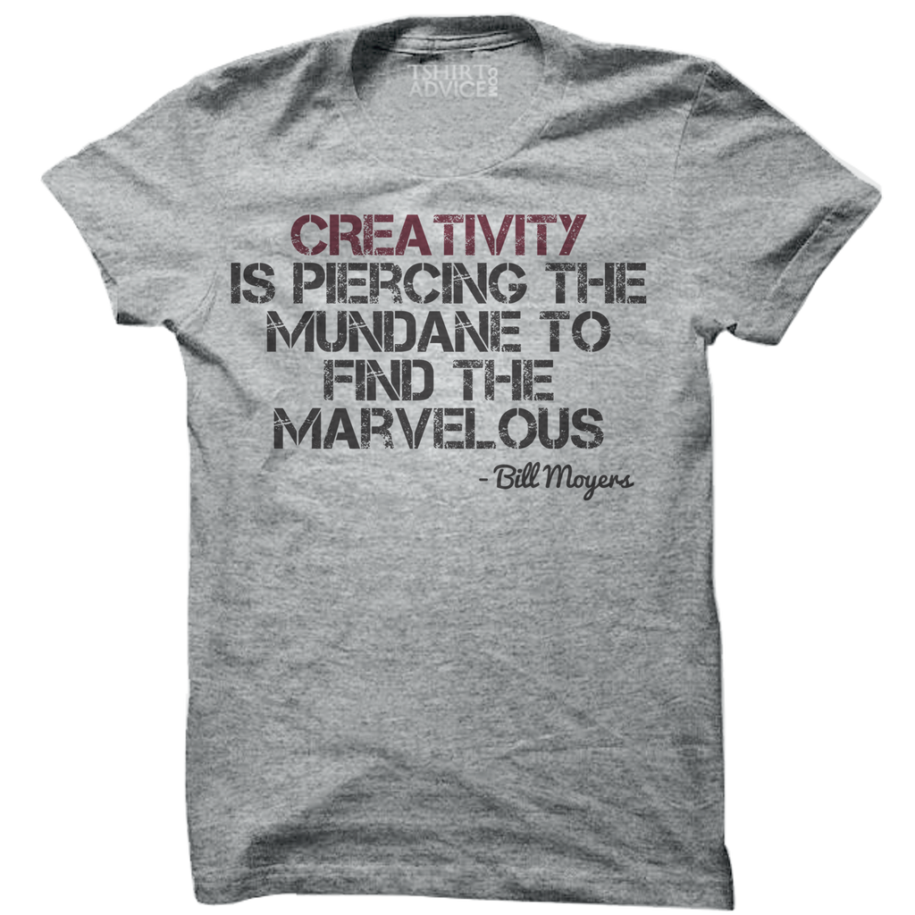 Bill Moyers T-shirts – Creativity