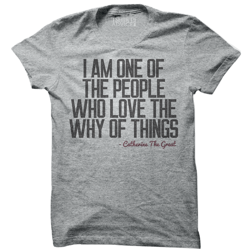 Catherine the Great T-shirts – I am one