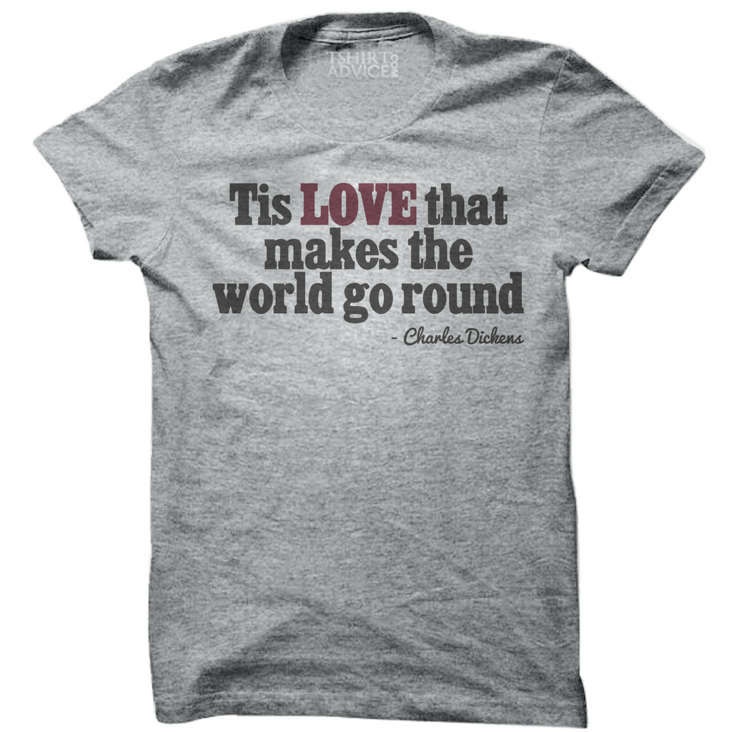 Charles Dickens T-shirts – Tis love