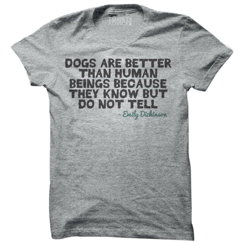 Emily Dickinson T-shirts – Dogs are better