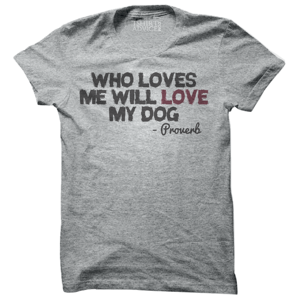 Proverb T-shirts – Who loves me