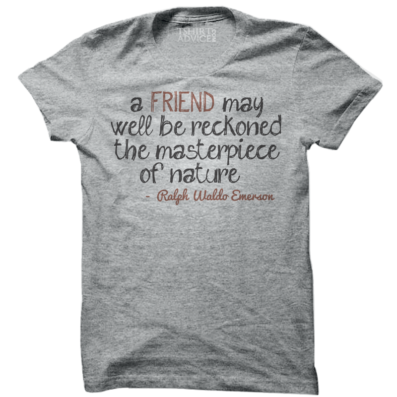 Ralph Waldo Emerson T-shirts – A friend may