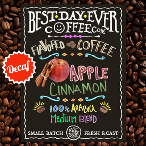 Apple Cinnamon Decaf - Best Day Ever Coffee