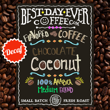 Chocolate Coconut Decaf - Best Day Ever Coffee