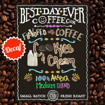 Cookies & Cream Decaf - Best Day Ever Coffee