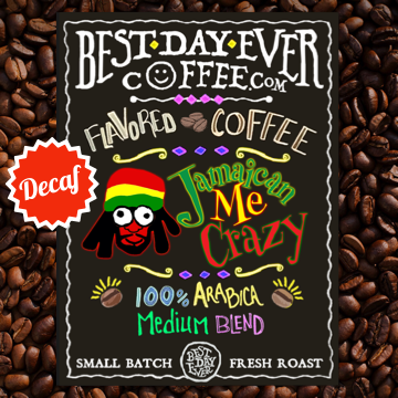 Jamaican Me Crazy Decaf - Best Day Ever Coffee