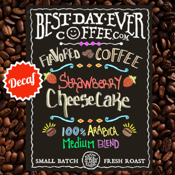 Strawberry Cheesecake Decaf - Best Day Ever Coffee