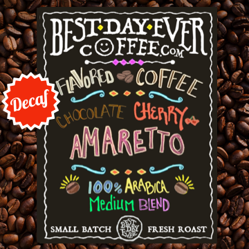 Chocolate Cherry Amaretto Decaf - Best Day Ever Coffee