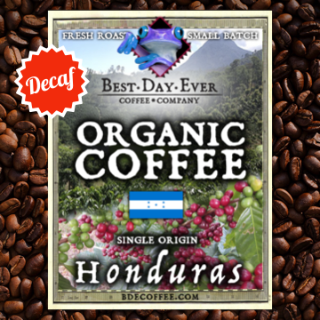 Honduras Organic Decaf - Best Day Ever Coffee