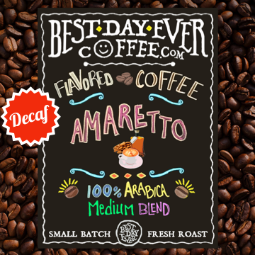Amaretto Decaf - Best Day Ever Coffee