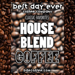 House Blend - Best Day Ever Coffee