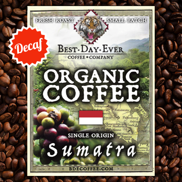 Sumatra Organic Decaf - Best Day Ever Coffee