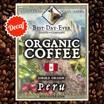 Peru Organic Decaf - Best Day Ever Coffee