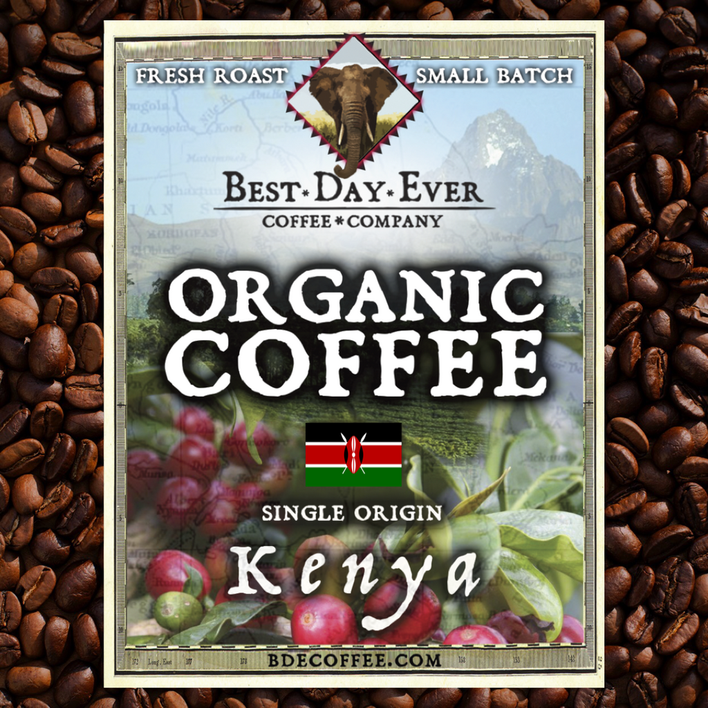 Kenya Organic - Best Day Ever Coffee