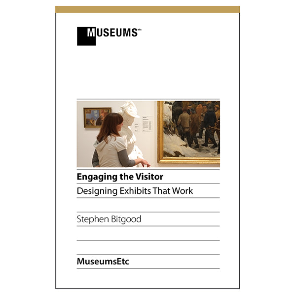 Engaging The Visitor: Designing Exhibits That Work