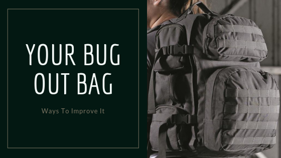 Your Bug Out Bag - Ways To Improve It