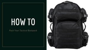 HOW TO PACK YOUR TACTICAL BACKPACK