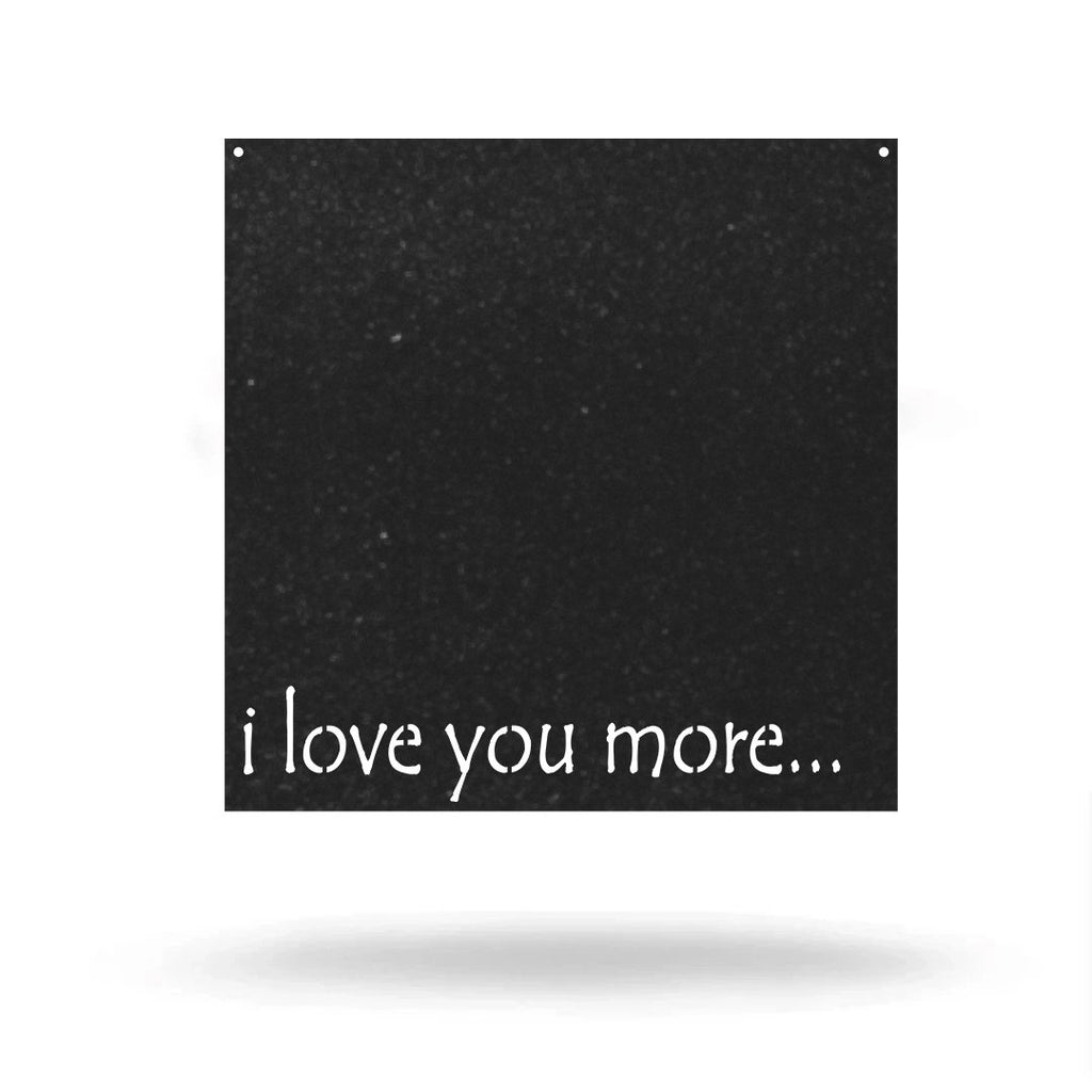 "Steel Roots Decor Black / 12"" ""I love you more"""
