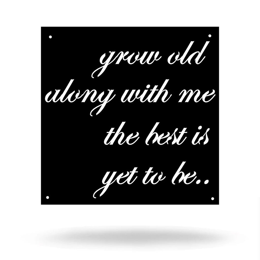 "Steel Roots Decor Black / 18"" Grow old with me"