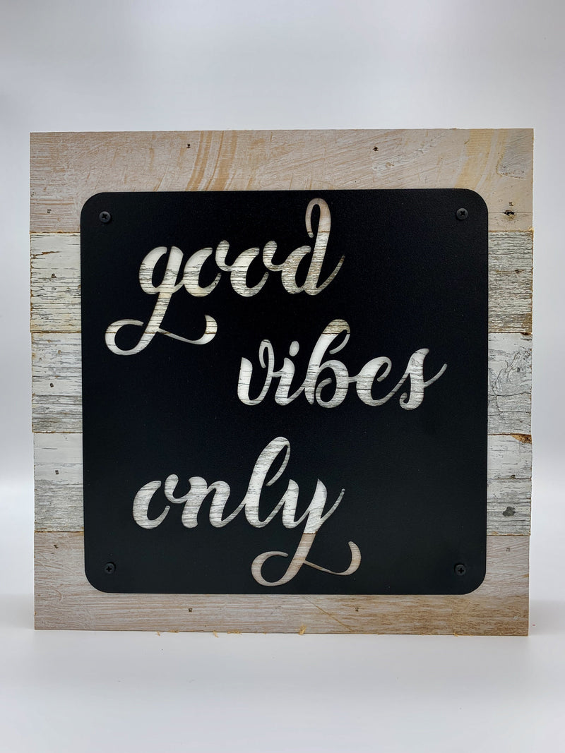 "Steel Roots Decor ""Good Vibes Only"" Metal on Reclaimed Wood 10""x10"""