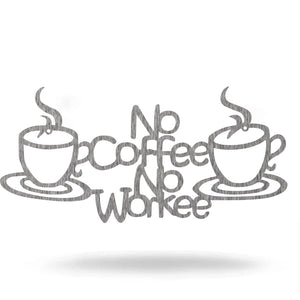 "Steel Roots Decor Kitchen Decor Polished Charcoal / 12"" ""No Coffee, No Workee"""