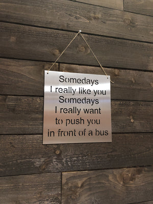 "Steel Roots Decor ""Somedays I Like You"" Wall Décor"