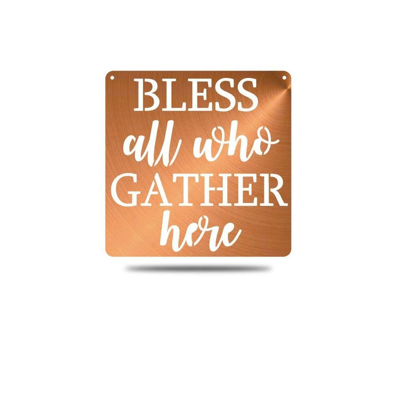 "Steel Roots Decor Wall Decor Copper / 12"" Bless All Who Gather Here"