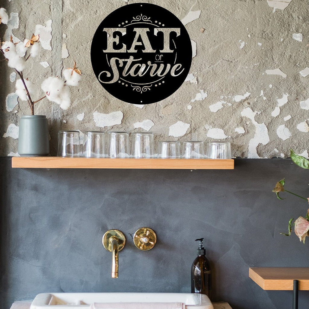 Steel Roots Decor Wall Decor Eat Or Starve