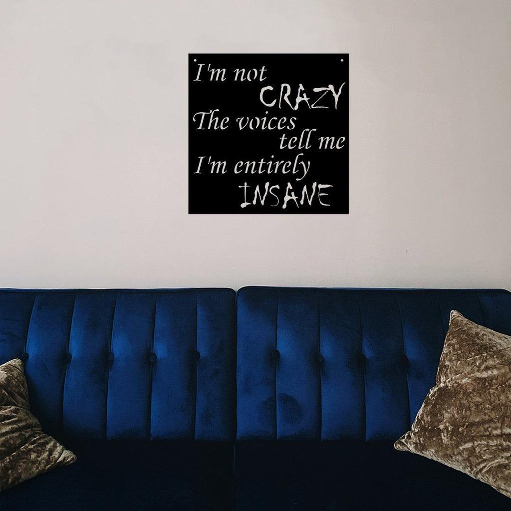 "Steel Roots Decor Wall Decor ""I'm Not Crazy"""