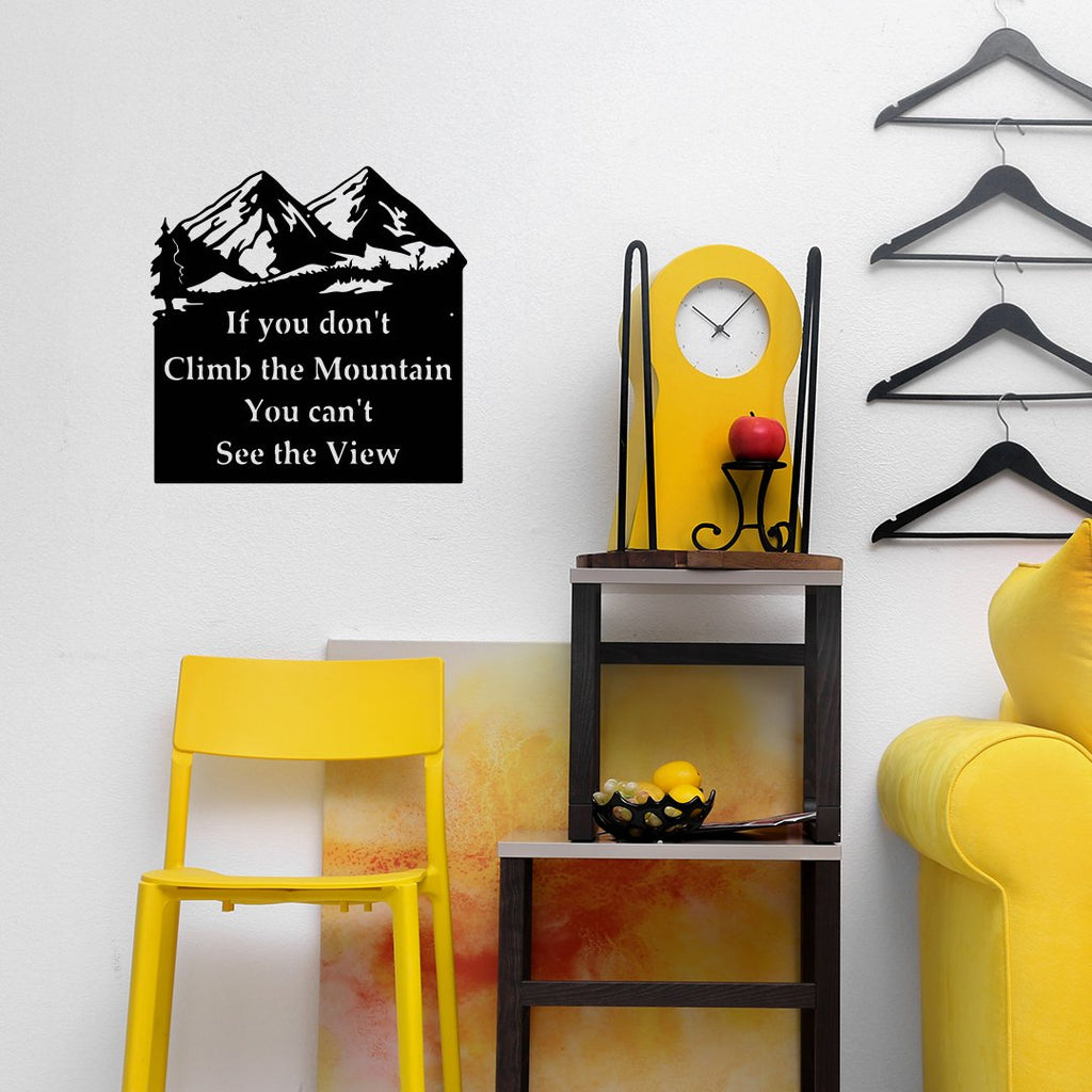 "Steel Roots Decor Wall Decor ""If You Don't Climb The Mountain"""