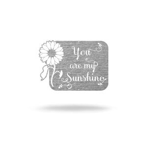 "Steel Roots Decor Wall Decor Polished Grey / 12"" ""You are my sunshine"" Sunflower"