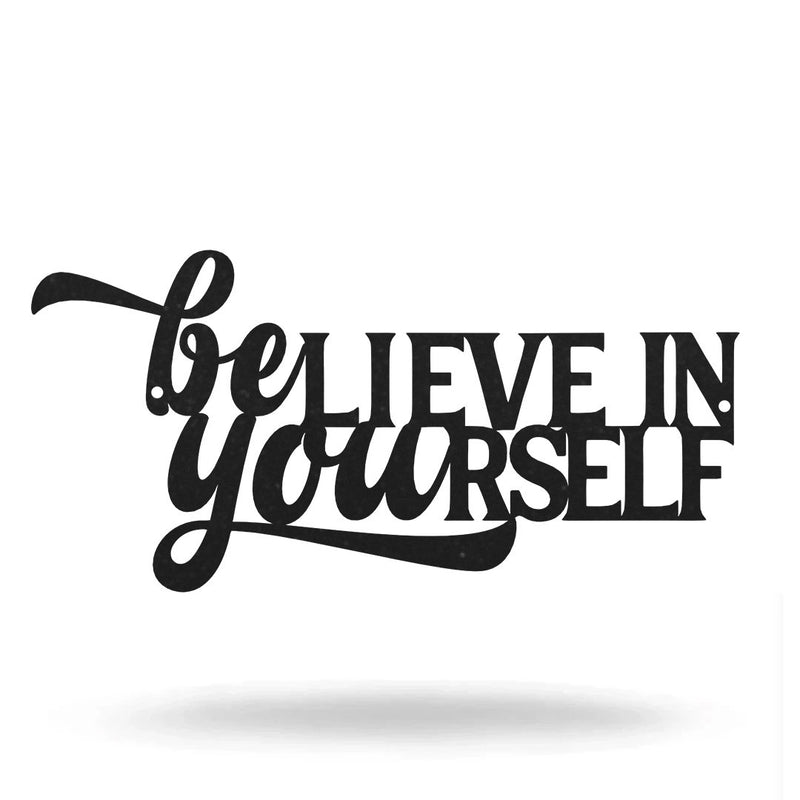 "SteelRootsShop Wall Decor Black / 12"" Believe in Yourself"