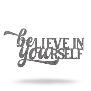 "SteelRootsShop Wall Decor Polished Charcoal / 12"" Believe in Yourself"