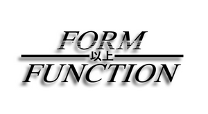 """Form Over Function"""