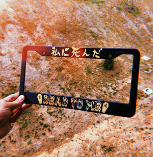 DEAD TO ME - PLATE FRAME
