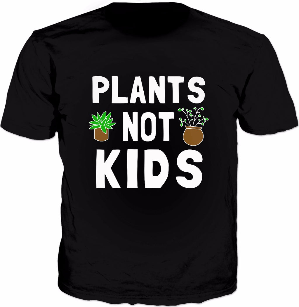 Plants Not Kids T-Shirt - AsitiGift