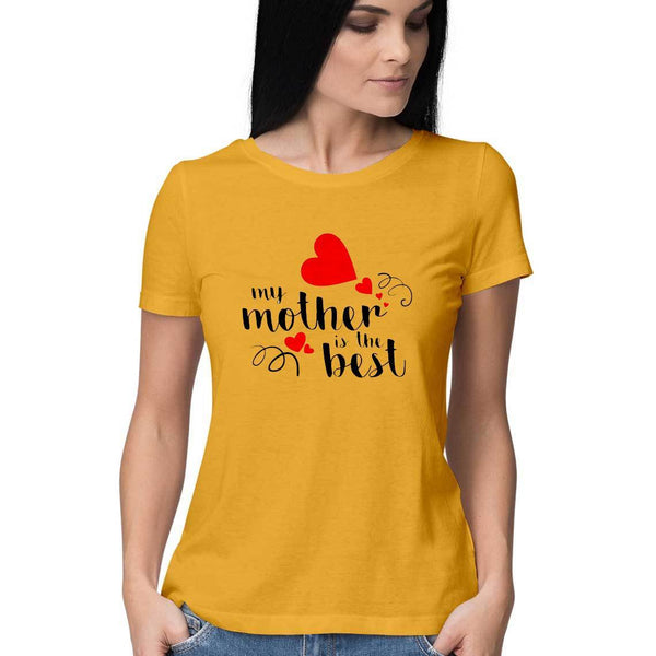 My Mother Is The Best Women Round Neck T-Shirt - Mister Fab