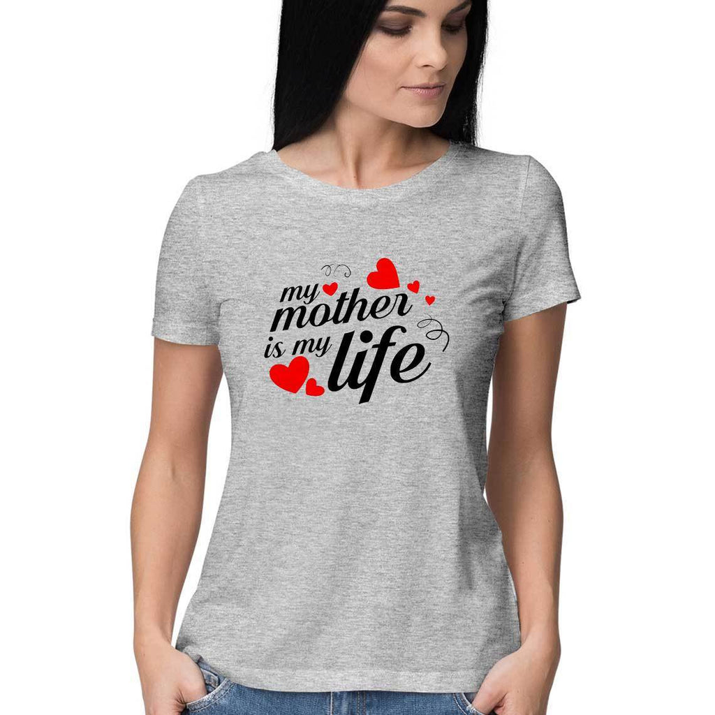 My Mother Is My Life Women Round Neck T-Shirt - Mister Fab