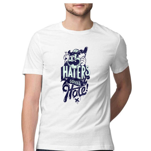 Haters Gonna Hate Round Neck T-Shirt - Mister Fab