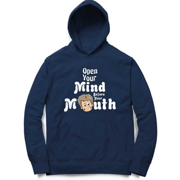 Open Your Mind Before Your Mouth Hoodie - Mister Fab