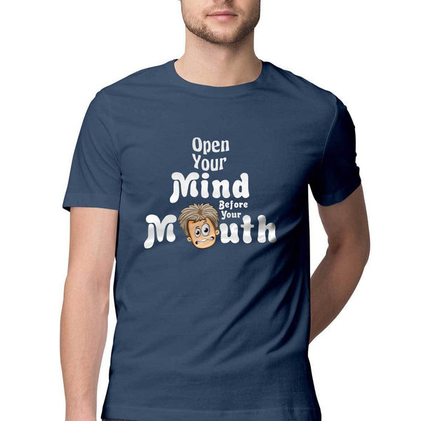 Open Your Mind Before Your Mouth Round Neck T-Shirt - Mister Fab