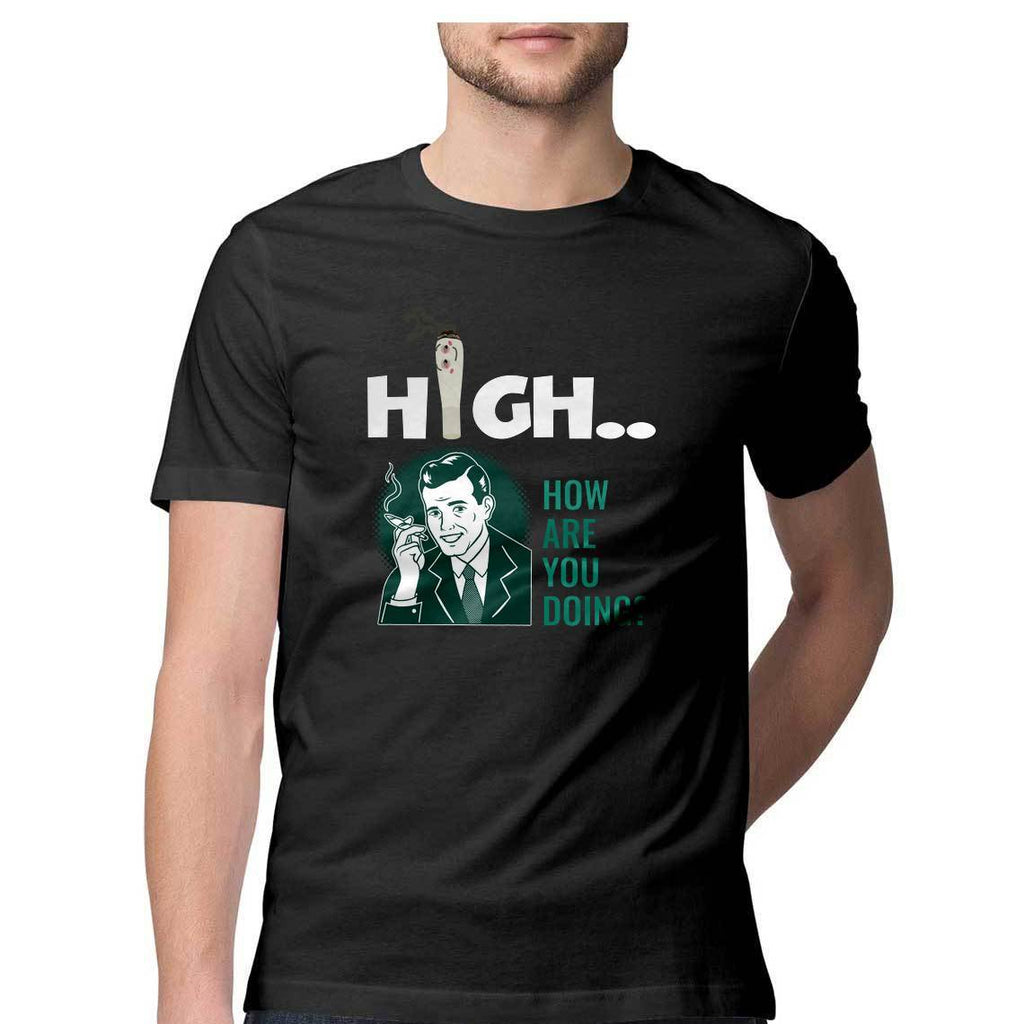 High How Are You Doing Round Neck T-shirt - Mister Fab