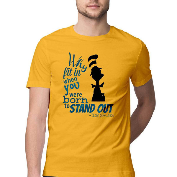 Born to Stand Out Round Neck T-Shirt - Mister Fab