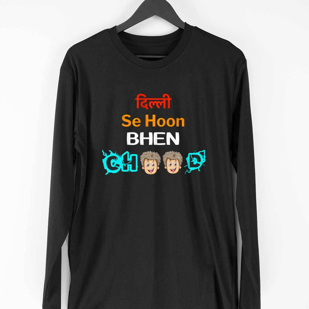 Delhi Se Hoon Behan Choo Long Sleeve T-shirt - Mister Fab