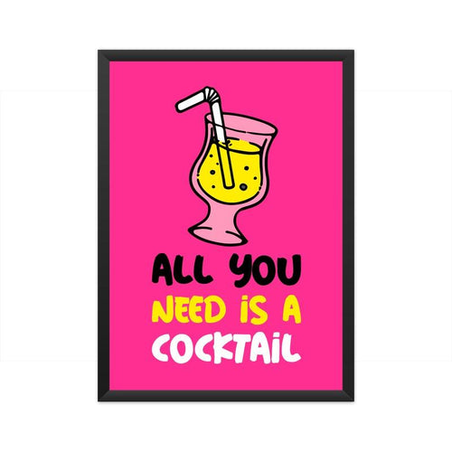 All You Need Is A Cocktail Poster - Mister Fab