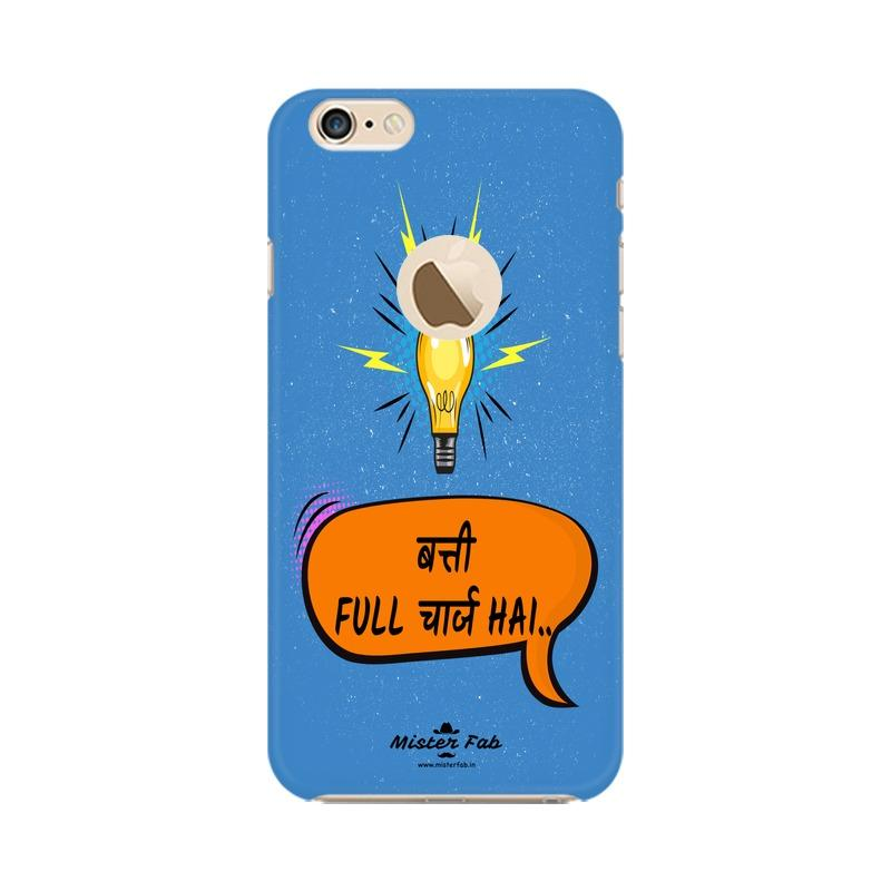 Batti Full Charge Hai Apple iPhone 6 with Apple Hole Mobile Cover - Mister Fab