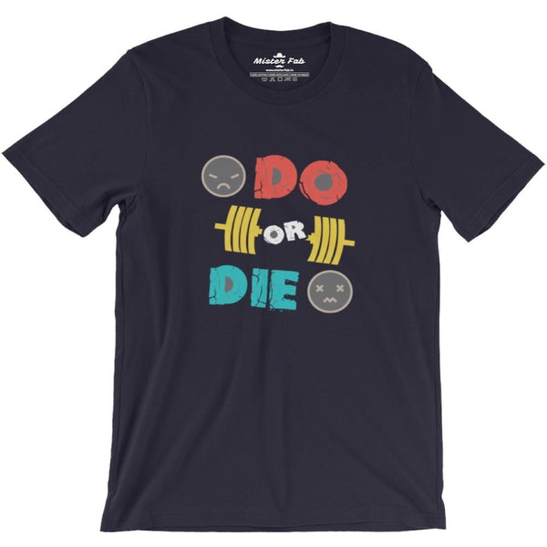 Do or Die Round Neck T-Shirts - Mister Fab