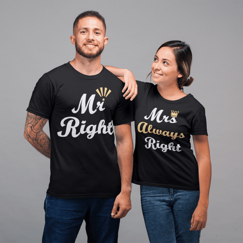 Mr Right and Mrs Always Right Round Neck T-Shirt - Mister Fab